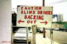 CAUTION: BLIND DRIVERS BACKING OUT