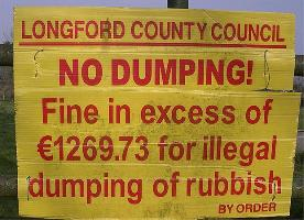 NO DUMPING!  Fine in excess of €1269.73 for illegal dumping of rubbish